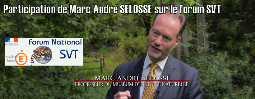 Marc-André SELOSSE sur le forum national de SVT