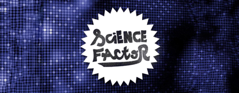 7e édition de Science Factor