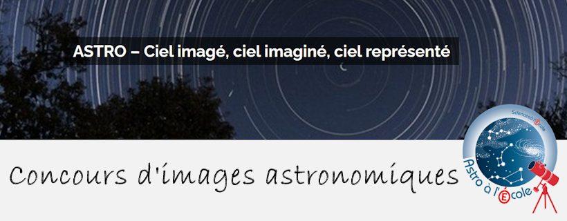 Concours d'images astronomiques : Ciel imagé, ciel imaginé, ciel représenté