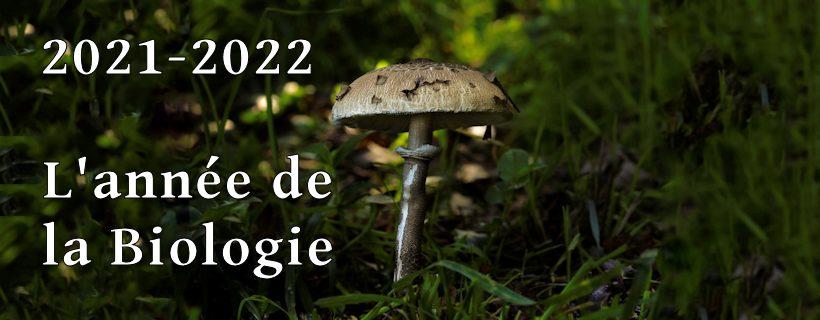 2021-2022 : L'année de la Biologie